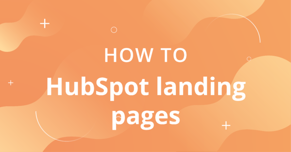 How-to HubSpot landing pages